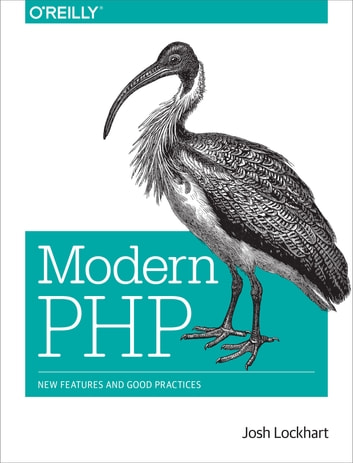 Modern PHP - New Features and Good Practices ebook by Josh Lockhart