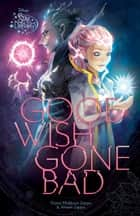 Star Darlings: Good Wish Gone Bad ebook by Disney Book Group