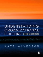 Understanding Organizational Culture ebook by Mats Alvesson