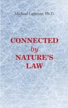 Connected by Nature's Law ebook by Michael Laitman