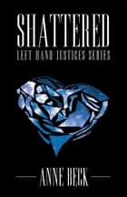 Shattered ebook by Anne Beck