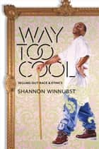 Way Too Cool ebook by Shannon Winnubst