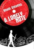 A Lonely Note ebook by Kevin Stevens