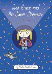 Just Grace and the Super Sleepover ebook by Charise Mericle Harper
