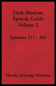 Dark Shadows Episode Guide Volume 2 - DS Guides, #2 ebook by Hanley Jennings Peterson