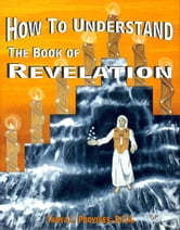 How To Understand The Book of Revelation ebook by Tanya Provines