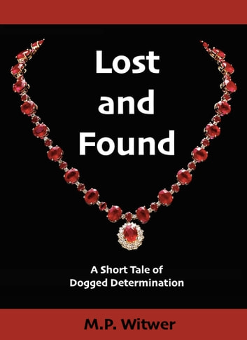 Lost and Found ebook by M.P. Witwer
