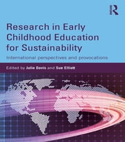 Research in Early Childhood Education for Sustainability - International perspectives and provocations ebook by
