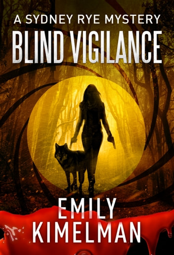 Blind Vigilance ebook by Emily Kimelman