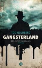 Gangsterland ebook by Tod Goldberg,René van Veen