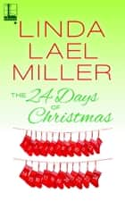 The 24 Days of Christmas ebook by Linda Lael Miller