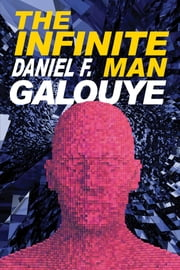 The Infinite Man ebook by Daniel F. Galouye