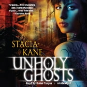 Unholy Ghosts audiobook by Stacia Kane
