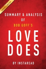 Summary of Love Does - by Bob Goff | Includes Analysis ebook by Instaread Summaries