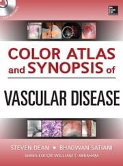 Color Atlas and Synopsis of Vascular Medicine (SET 2) ebook by Steven Dean, Bhagwan Satiani