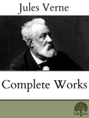 The Complete Works of Jules Verne ebook by Jules Verne
