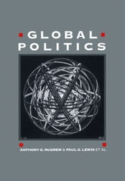 Global Politics - Globalization and the Nation-State ebook by Anthony G. McGrew,Paul Lewis