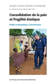 Consolidation de la paix - L'ONU en République centrafricaine ebook by Jocelyn Coulon,Damien Larramendy