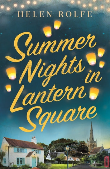 Summer Nights in Lantern Square - Part One of the Lantern Square series eBook by Helen Rolfe