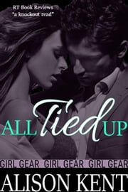 All Tied Up - GIRL GEAR, #1 ebook by Alison Kent