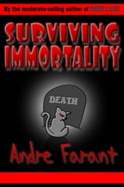 Surviving Immortality ebook by Andre Farant