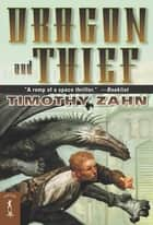 Dragon and Thief ebook by Timothy Zahn