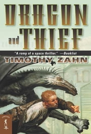 Dragon and Thief - The First Dragonback Adventure ebook by Timothy Zahn