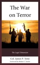 The War on Terror ebook by Col. James P. Terry