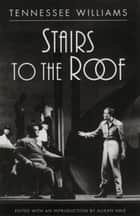 Stairs to the Roof eBook by Tennessee Williams, Allean Hale