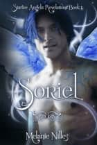 Soriel (Starfire Angels: Revelations Book 1) ebook by Melanie Nilles
