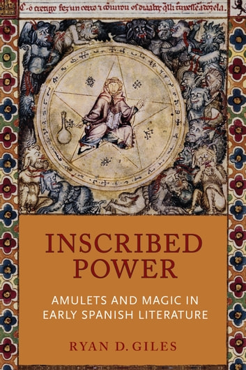 Inscribed power ebook by ryan d giles 9781442664371 rakuten kobo inscribed power amulets and magic in early spanish literature ebook by ryan d giles fandeluxe Images