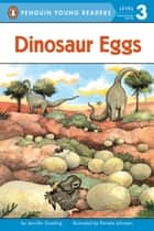 Dinosaur Eggs ebook by Jennifer Dussling, Pamela Johnson, Karl Jones
