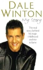 My Story ebook by Dale Winton