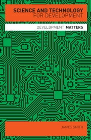 Science and Technology for Development ebook by James Smith