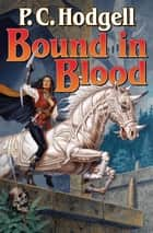 Bound in Blood ebook by P. C. Hodgell