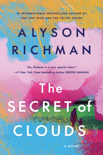 The Secret of Clouds eBook by Alyson Richman