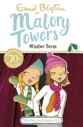 Malory Towers, 9: Winter Term at Malory Towers ebook by Enid Blyton