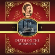 Death on the Mississippi - The Mark Twain Mysteries, Vol. 1 audiobook by Peter J. Heck