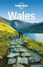 Lonely Planet Wales ebook by Lonely Planet,Peter Dragicevich,Etain O'Carroll,Helena Smith