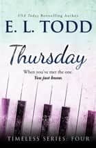 Thursday - Timeless, #4 ebook by E. L. Todd