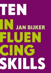 Ten influencing skills ebook by Rini Roerig,Jan Bijker
