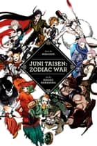 Juni Taisen: Zodiac War ebook by Nisioisin
