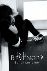 Is It Revenge? ebook by Sandi Lorraine