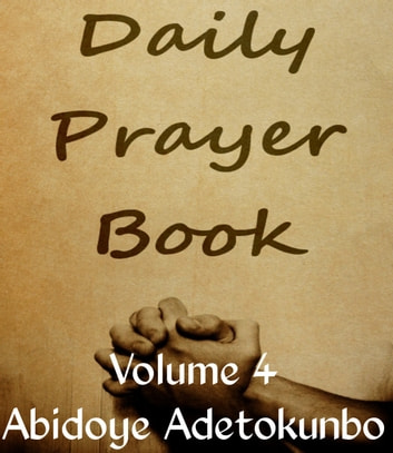 Daily Prayer Vol. 4 ebook by Adetokunbo Abidoye