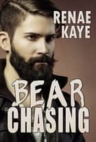 Bear Chasing ebook by Renae Kaye