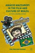 Amácio Mazzaropi in the Film and Culture of Brazil ebook by E. Bueno