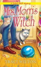 Mrs. Morris and the Witch ebook by Traci Wilton
