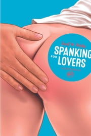 Spanking for Lovers ebook by Janet W. Hardy