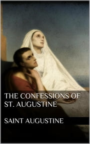 The Confessions of St. Augustine ebook by Saint Augustine
