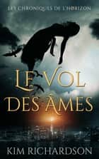 Le Vol des Âmes ebook by Kim Richardson